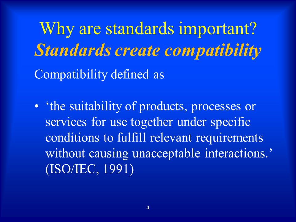 Why are standards important Standards create compatibility