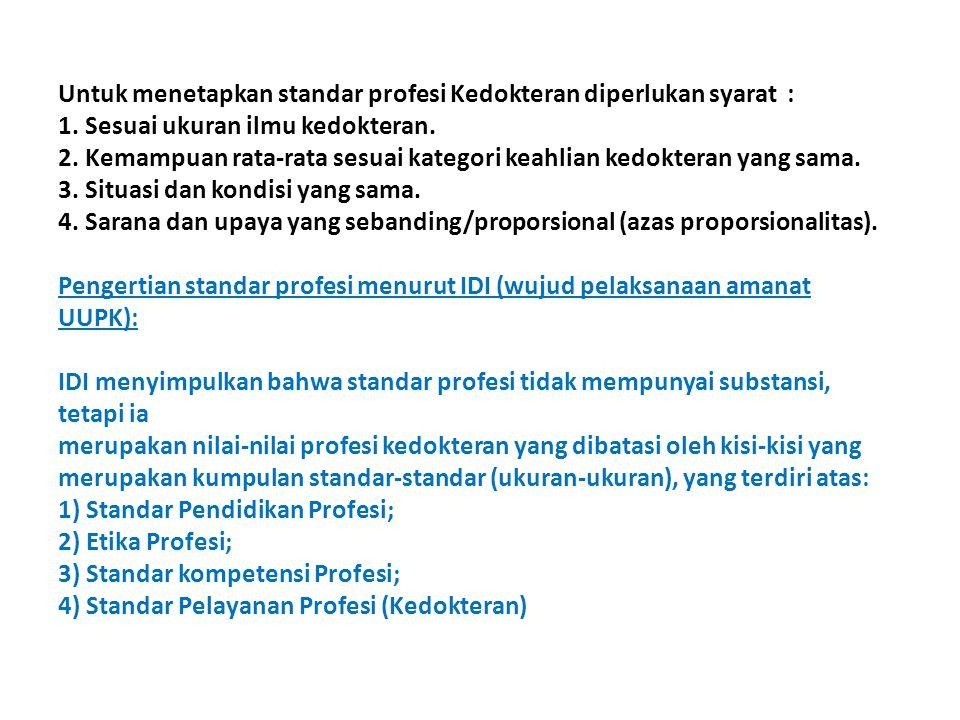 Untuk menetapkan standar profesi Kedokteran diperlukan syarat :