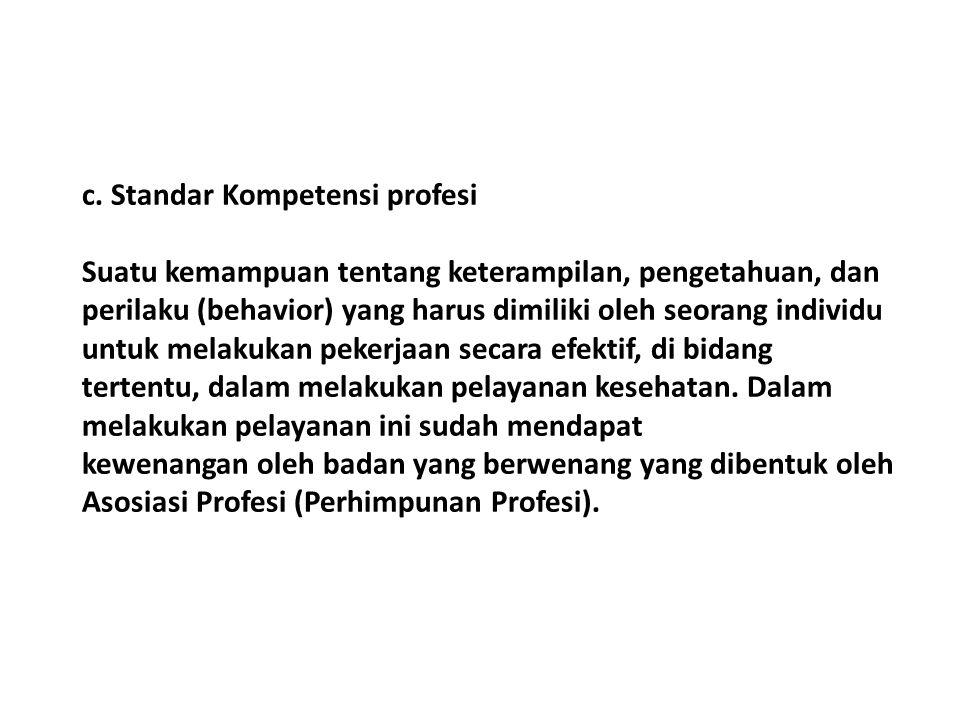 c. Standar Kompetensi profesi