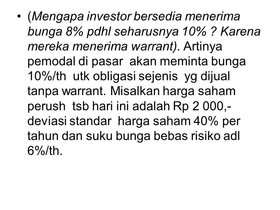 (Mengapa investor bersedia menerima bunga 8% pdhl seharusnya 10%