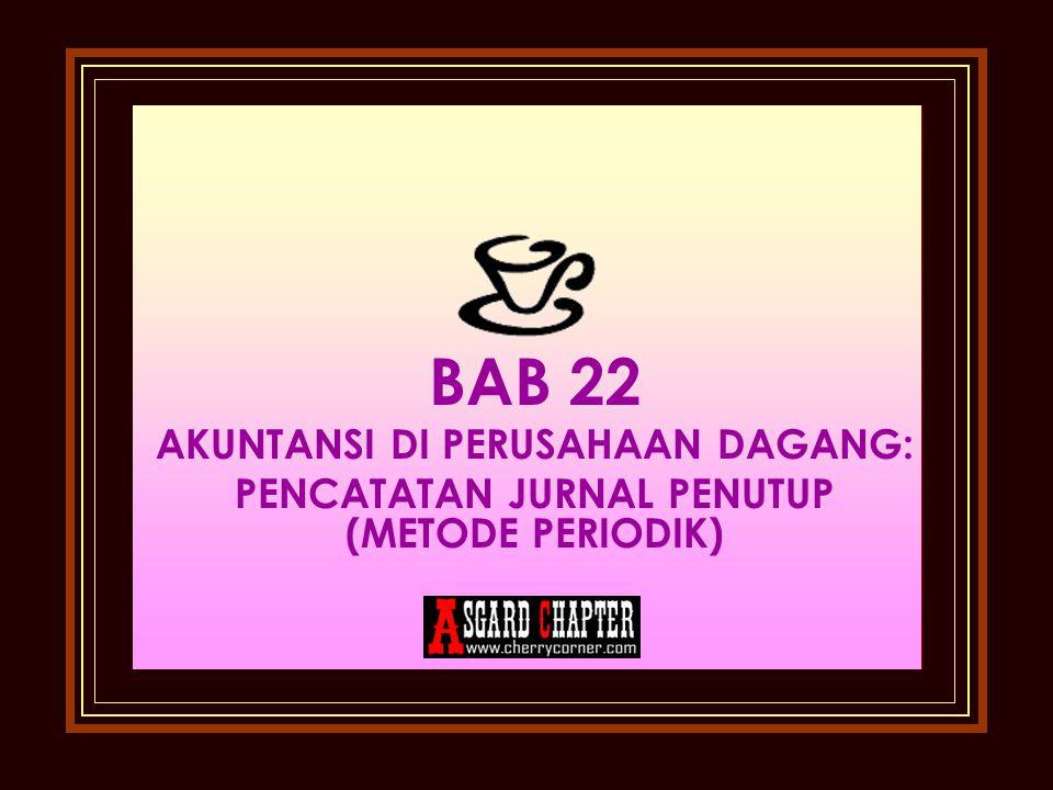 BAB 22 AKUNTANSI DI PERUSAHAAN DAGANG: