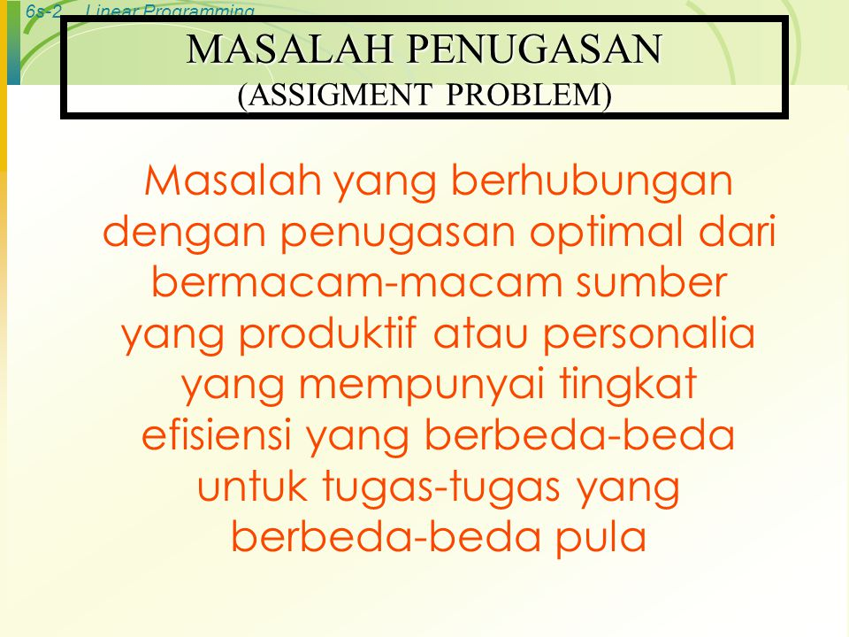 MASALAH PENUGASAN (ASSIGMENT PROBLEM)