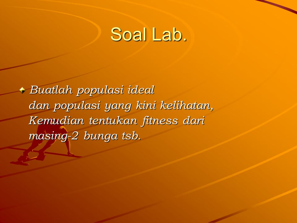 Soal Lab. Buatlah populasi ideal dan populasi yang kini kelihatan,