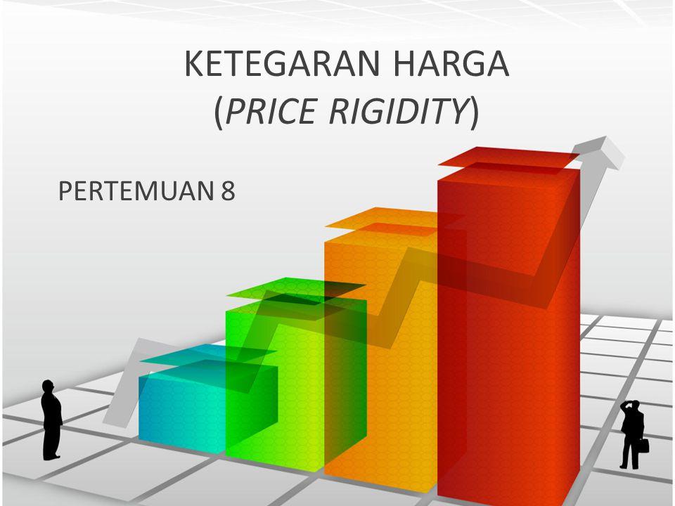 KETEGARAN HARGA (PRICE RIGIDITY)