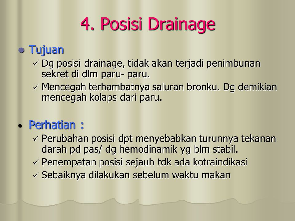 4. Posisi Drainage Tujuan Perhatian :