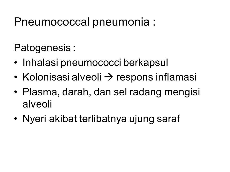 Pneumococcal pneumonia :