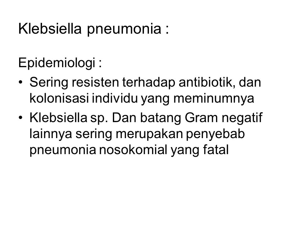 Klebsiella pneumonia :