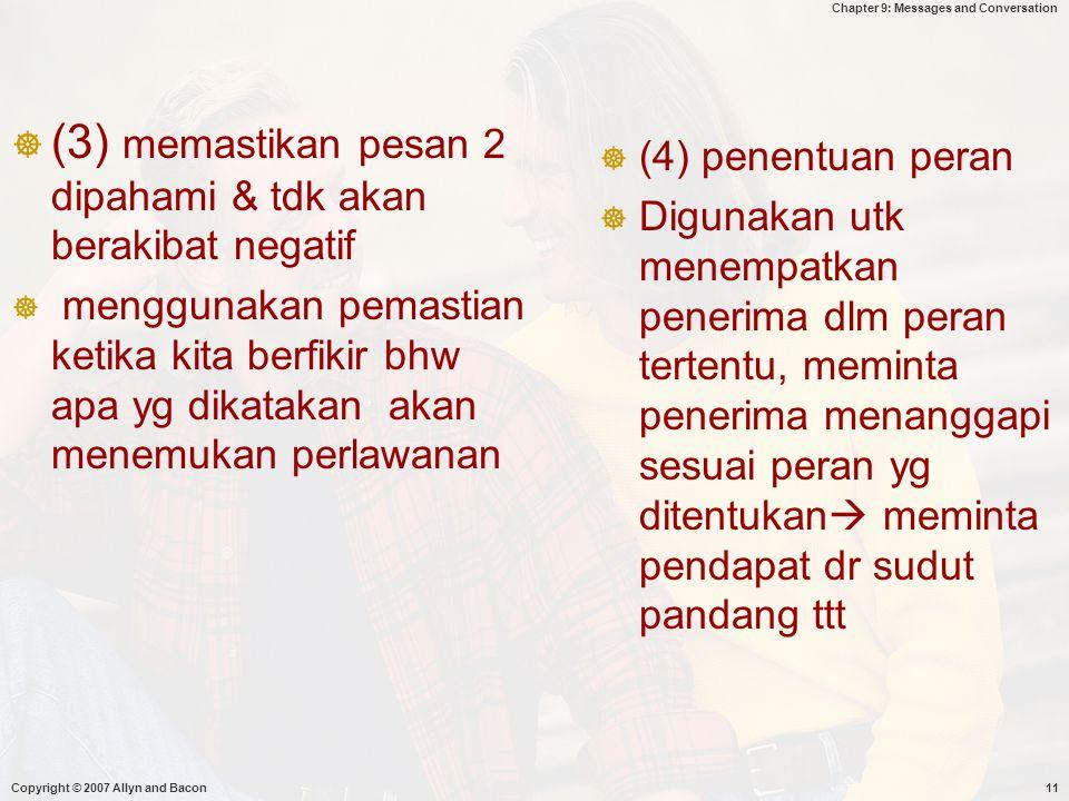 (3) memastikan pesan 2 dipahami & tdk akan berakibat negatif