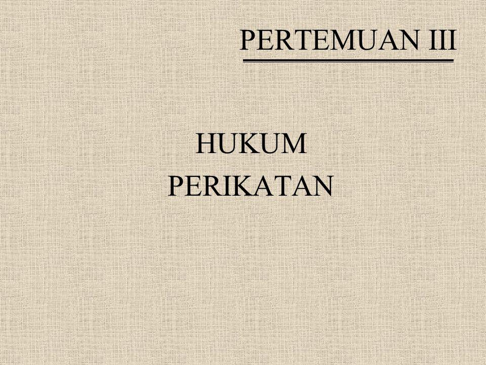 PERTEMUAN III HUKUM PERIKATAN