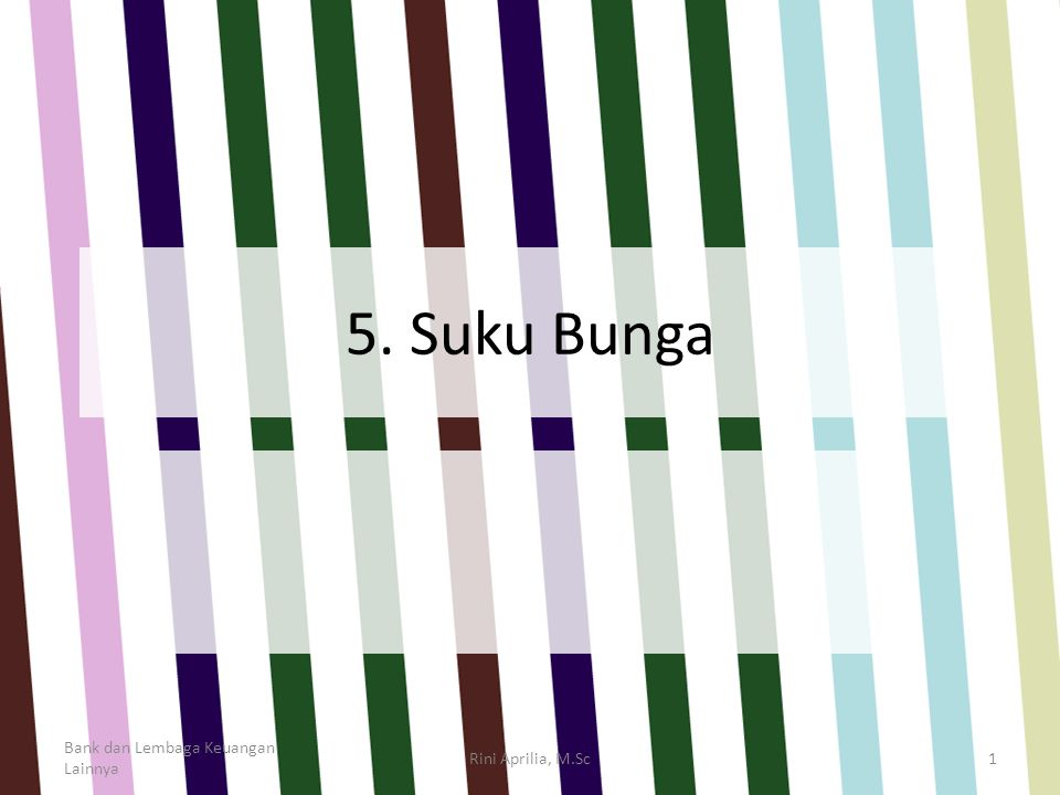 5. Suku Bunga Bank dan Lembaga Keuangan Lainnya Rini Aprilia, M.Sc