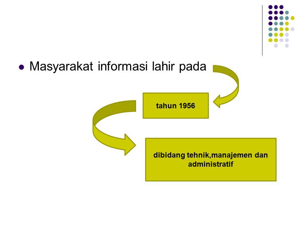dibidang tehnik,manajemen dan administratif