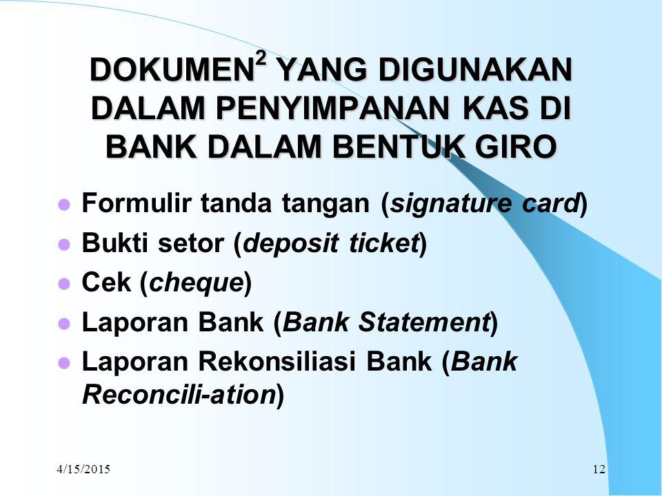 DOKUMEN2 YANG DIGUNAKAN DALAM PENYIMPANAN KAS DI BANK DALAM BENTUK GIRO