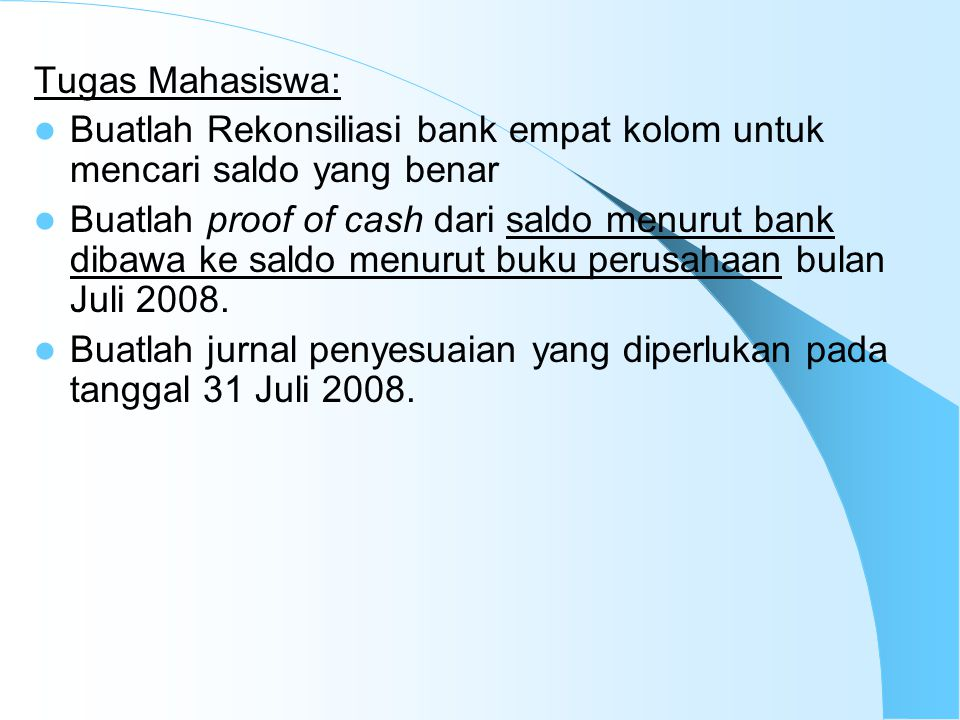 Tugas Mahasiswa: Buatlah Rekonsiliasi bank empat kolom untuk mencari saldo yang benar.