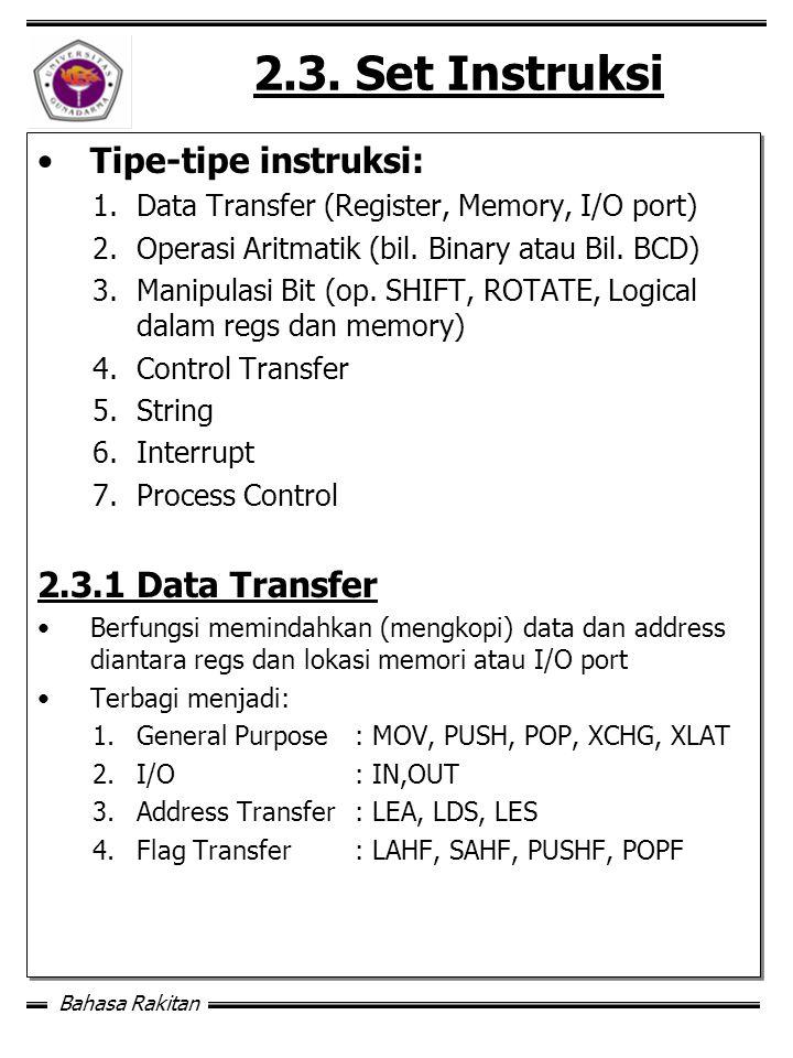 2.3. Set Instruksi Tipe-tipe instruksi: 2.3.1 Data Transfer