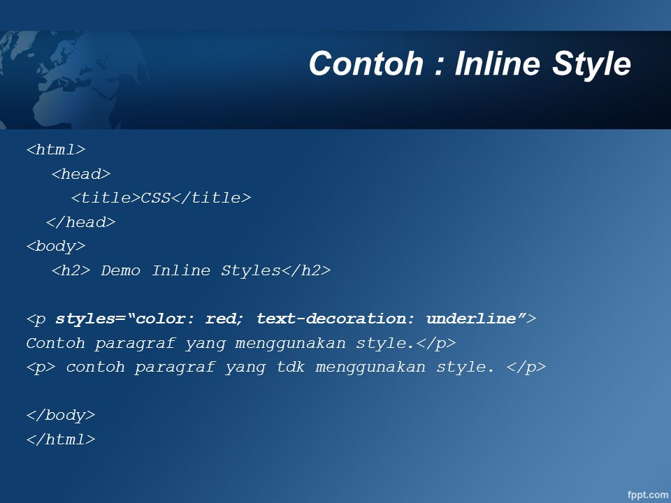 Contoh : Inline Style <html> <head>