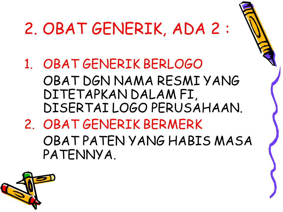 2. OBAT GENERIK, ADA 2 : OBAT GENERIK BERLOGO