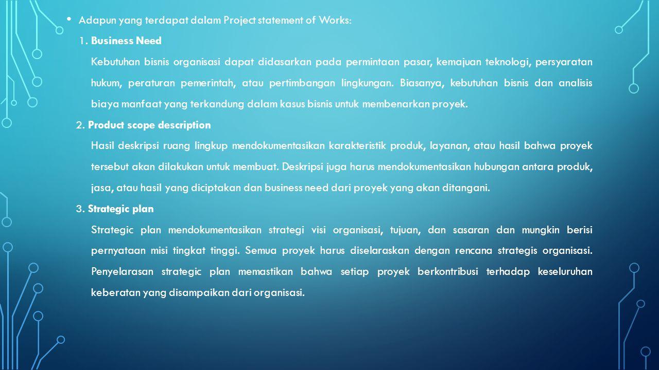 Adapun yang terdapat dalam Project statement of Works: