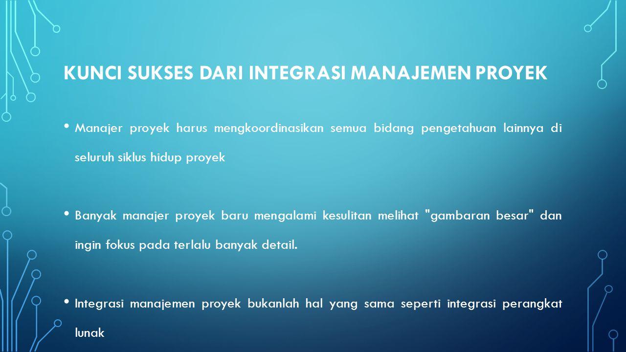 Kunci sukses dari Integrasi manajemen proyek