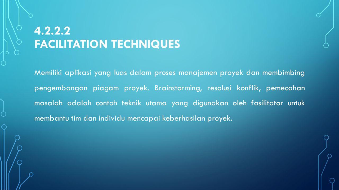 4.2.2.2 Facilitation Techniques