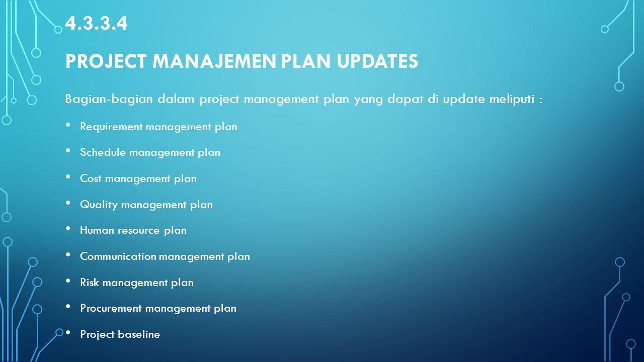 4.3.3.4 Project manajemen plan updates