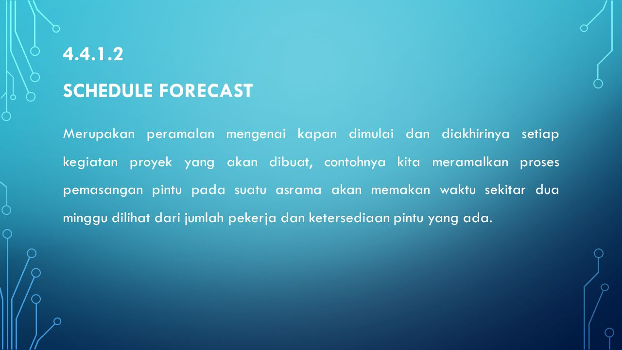 4.4.1.2 Schedule forecast