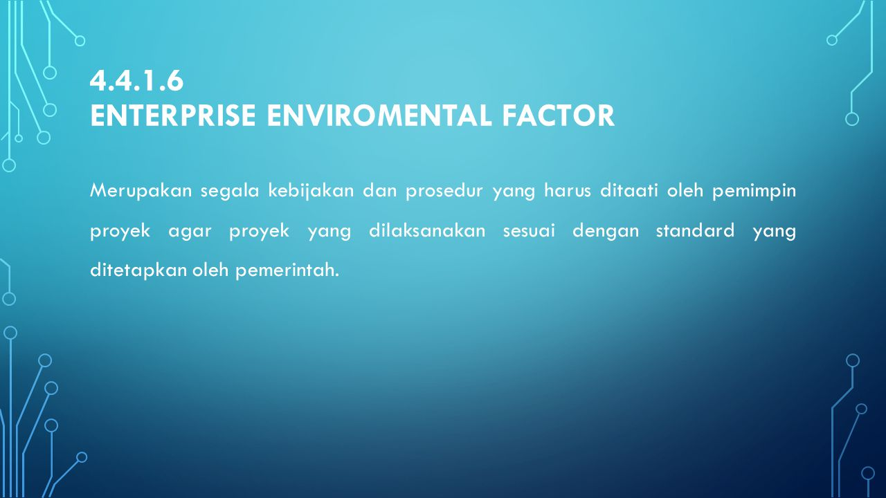 4.4.1.6 Enterprise enviromental factor