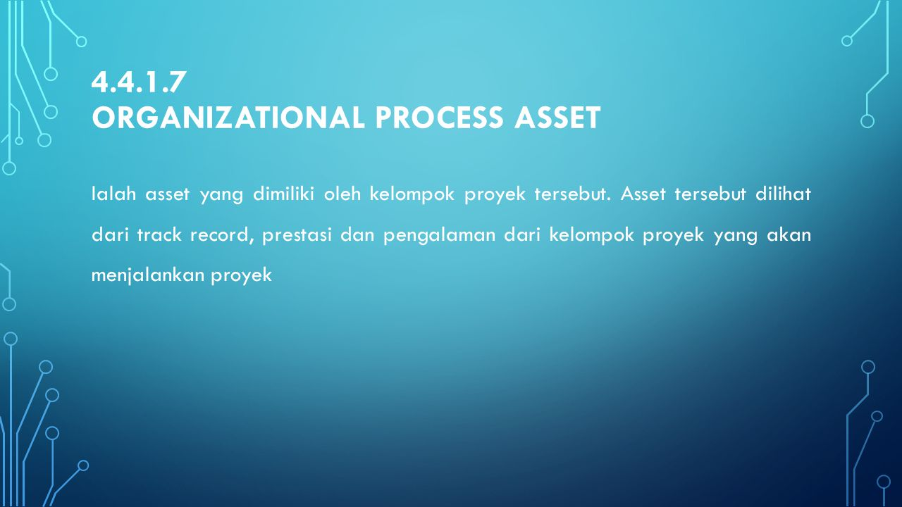 4.4.1.7 Organizational process asset