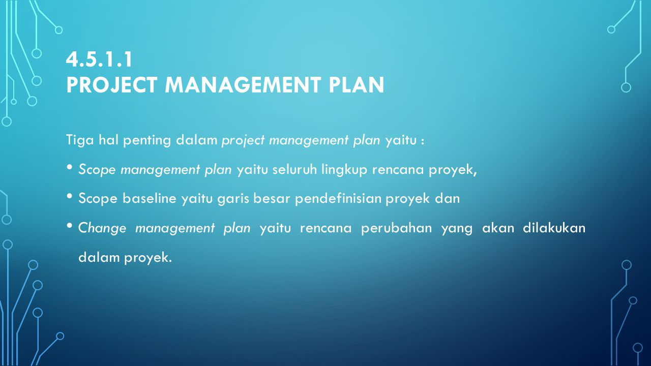4.5.1.1 Project Management Plan