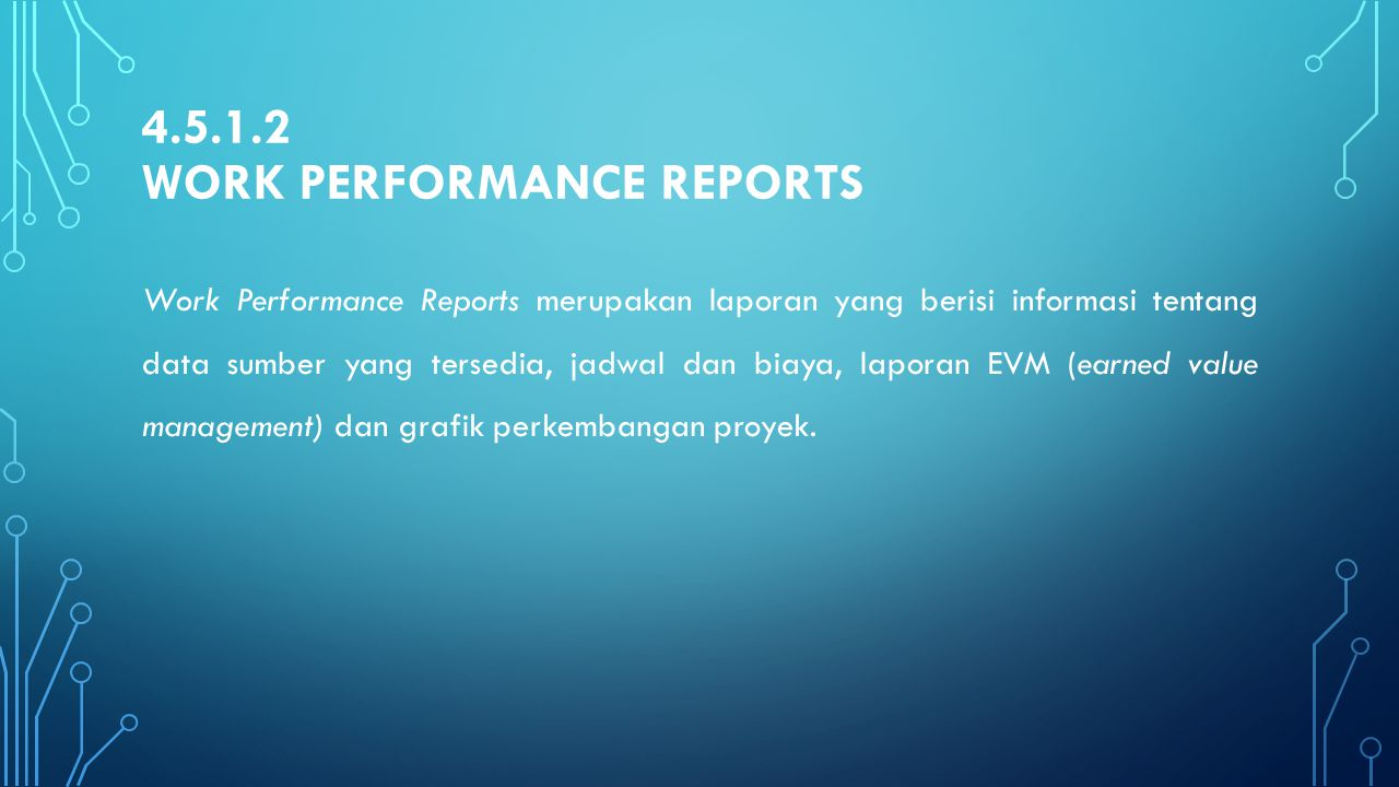 4.5.1.2 Work Performance Reports