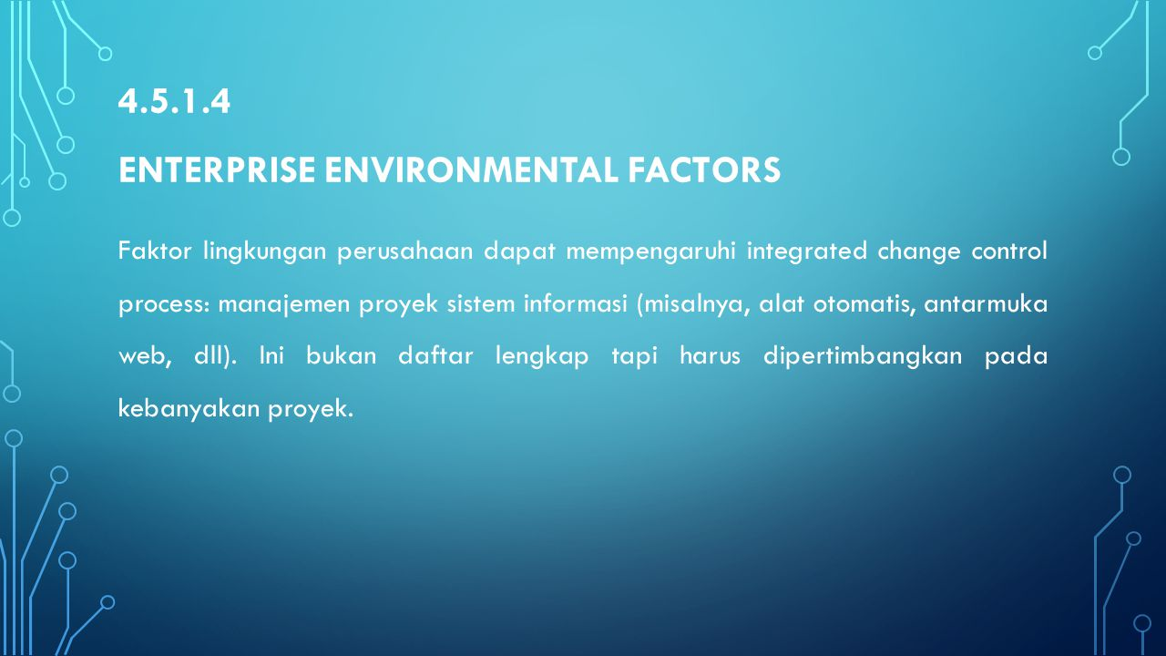 4.5.1.4 Enterprise Environmental Factors