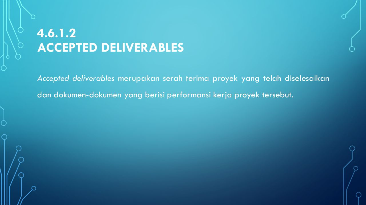 4.6.1.2 Accepted deliverables