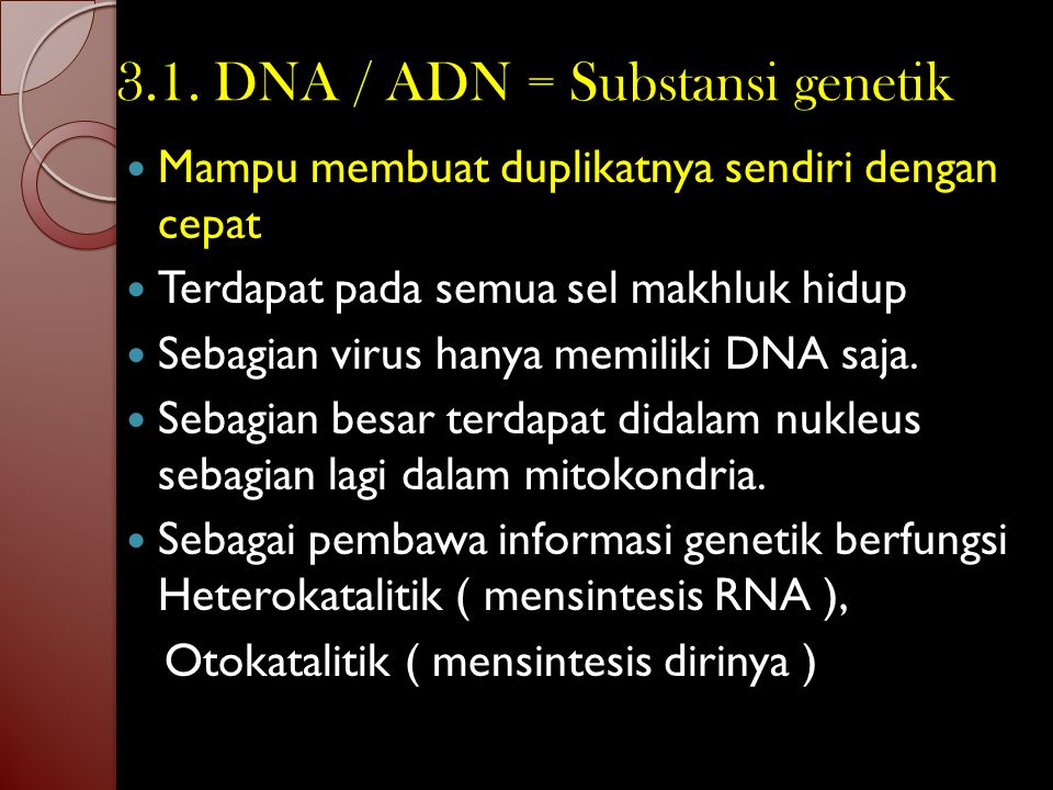 3.1. DNA / ADN = Substansi genetik