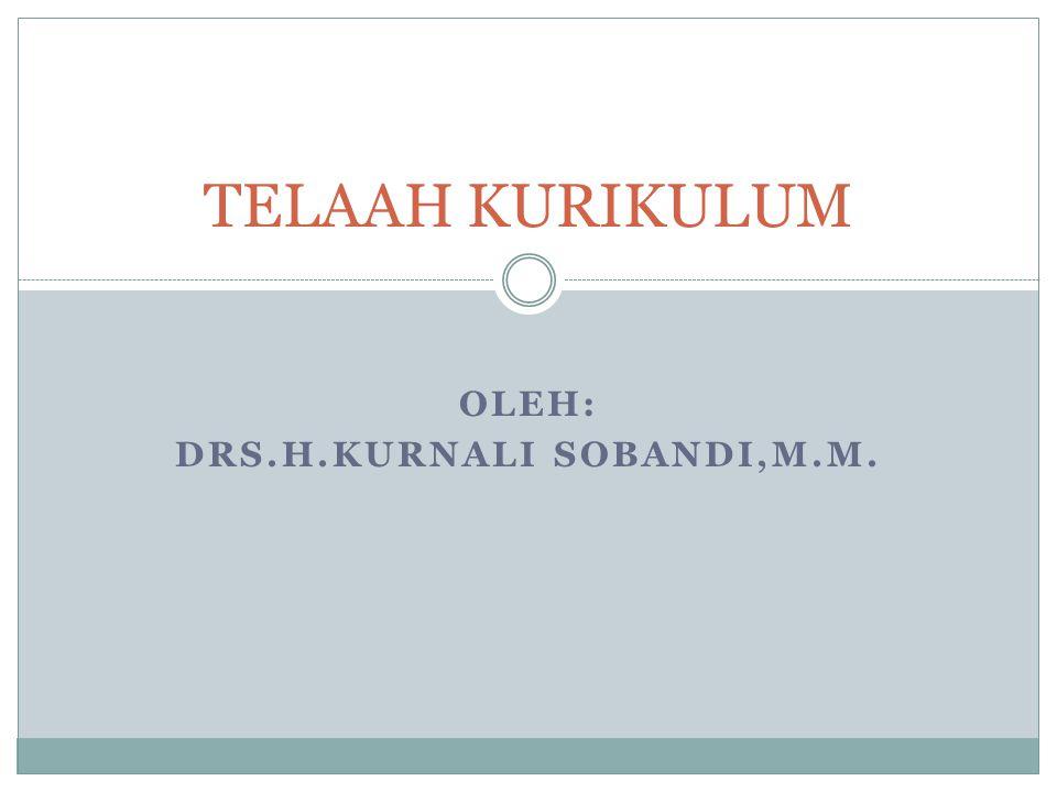 OLEH: DRS.H.KURNALI SOBANDI,M.M.
