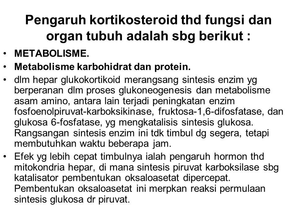 Pengaruh kortikosteroid thd fungsi dan organ tubuh adalah sbg berikut :