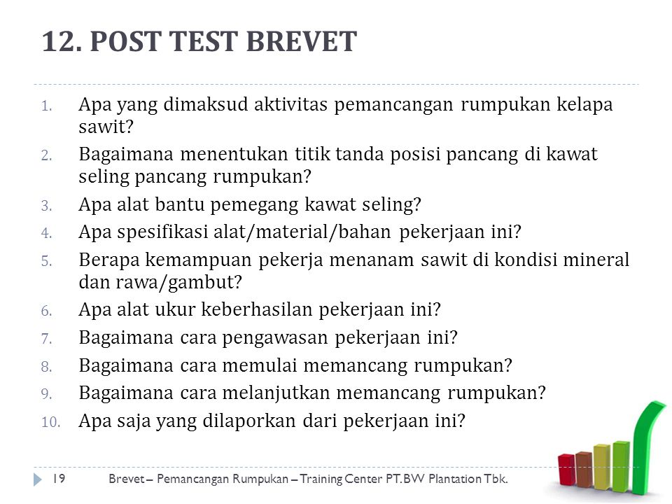 Brevet – Pemancangan Rumpukan – Training Center PT. BW Plantation Tbk.