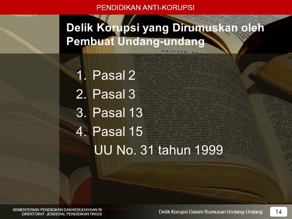 Pasal 2 Pasal 3 Pasal 13 Pasal 15 UU No. 31 tahun 1999