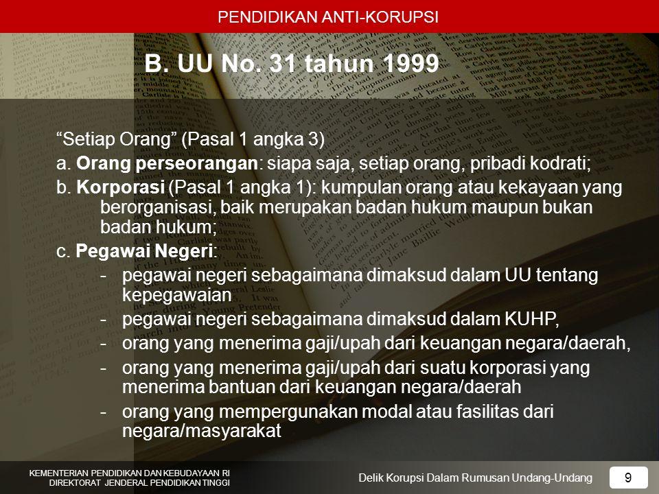 B. UU No. 31 tahun 1999 Setiap Orang (Pasal 1 angka 3)