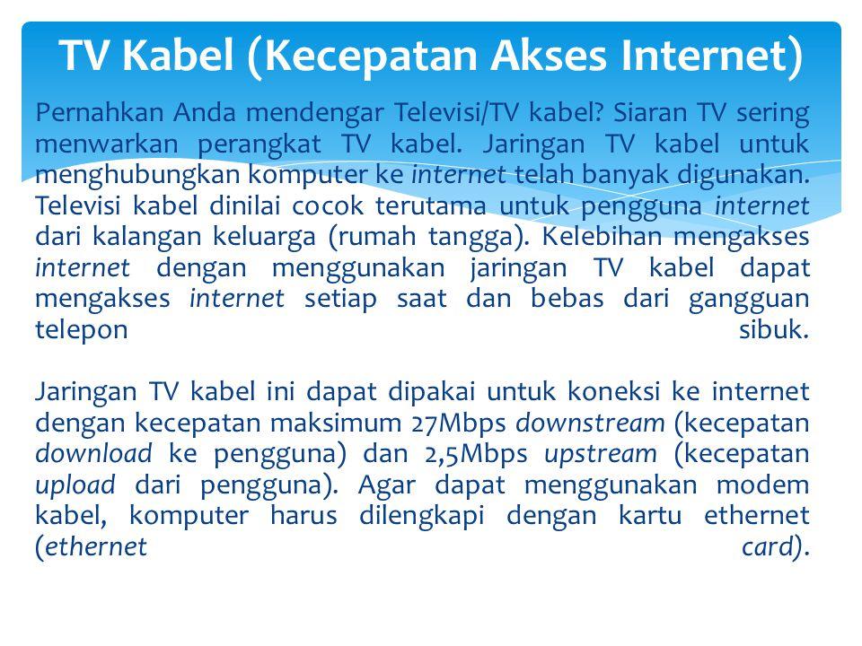 TV Kabel (Kecepatan Akses Internet)