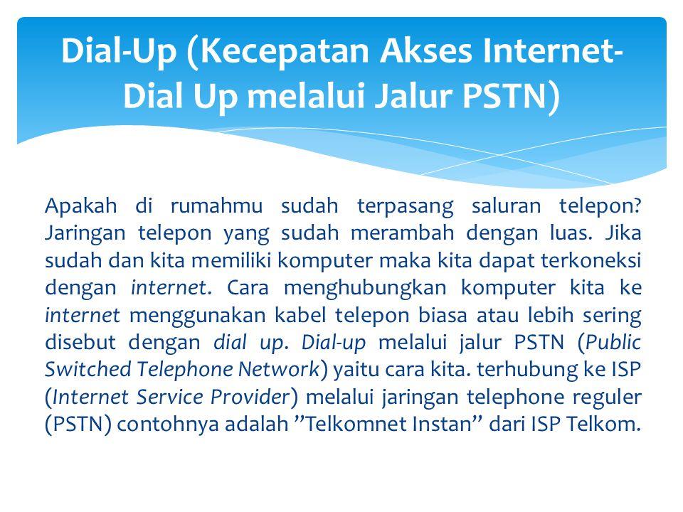 Dial-Up (Kecepatan Akses Internet-Dial Up melalui Jalur PSTN)