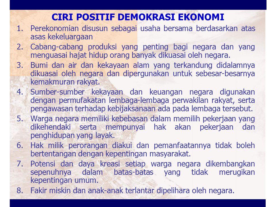 CIRI POSITIF DEMOKRASI EKONOMI