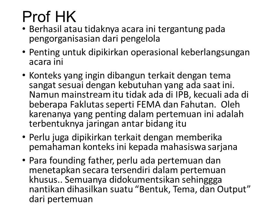 Prof HK Berhasil atau tidaknya acara ini tergantung pada pengorganisasian dari pengelola.