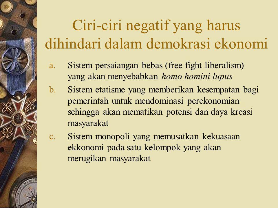 Ciri-ciri negatif yang harus dihindari dalam demokrasi ekonomi