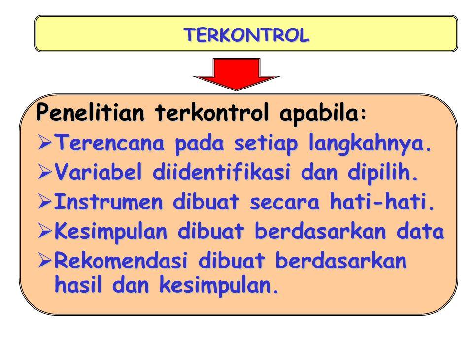 Penelitian terkontrol apabila: