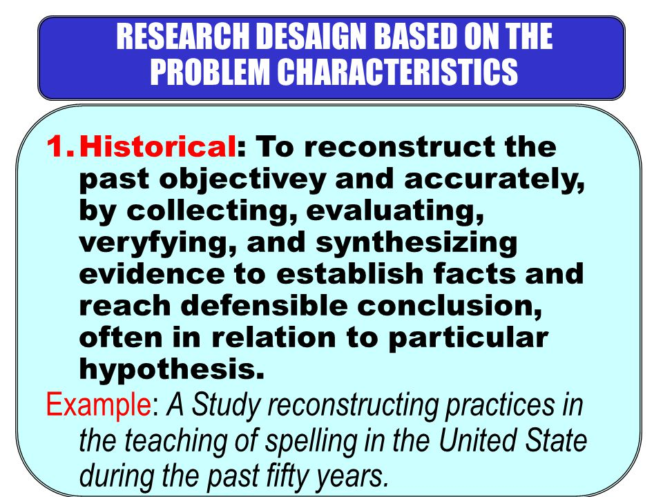 RESEARCH DESAIGN BASED ON THE PROBLEM CHARACTERISTICS