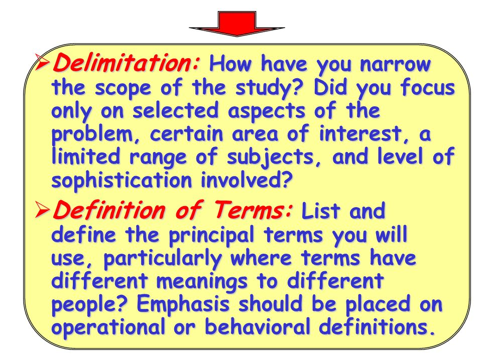 Delimitation: How have you narrow the scope of the study