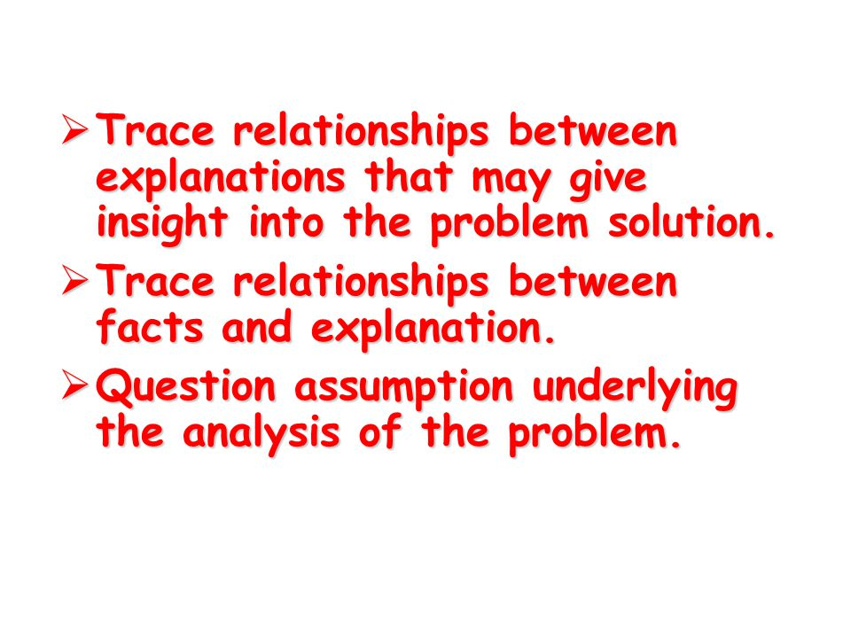 Trace relationships between explanations that may give insight into the problem solution.