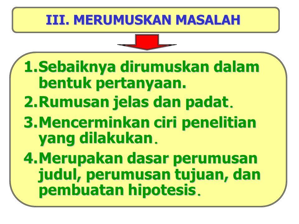 III. MERUMUSKAN MASALAH