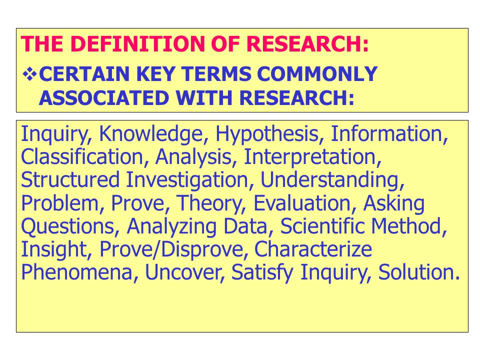 THE DEFINITION OF RESEARCH: