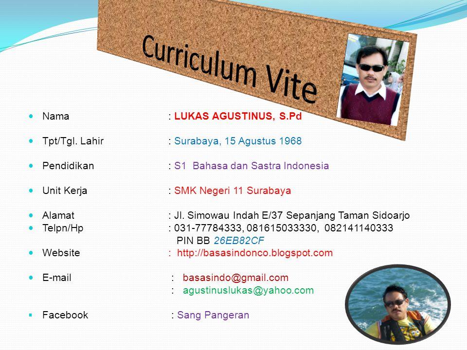 Curriculum Vite Nama : LUKAS AGUSTINUS, S.Pd