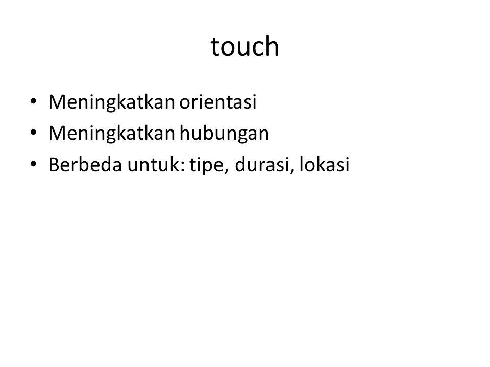 touch Meningkatkan orientasi Meningkatkan hubungan